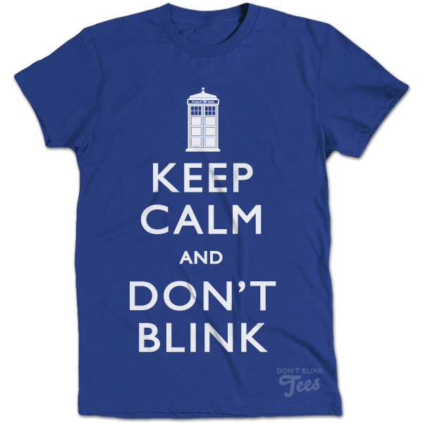 The Keep Calm and Don't Blink Doctor Who  t-shirt preview