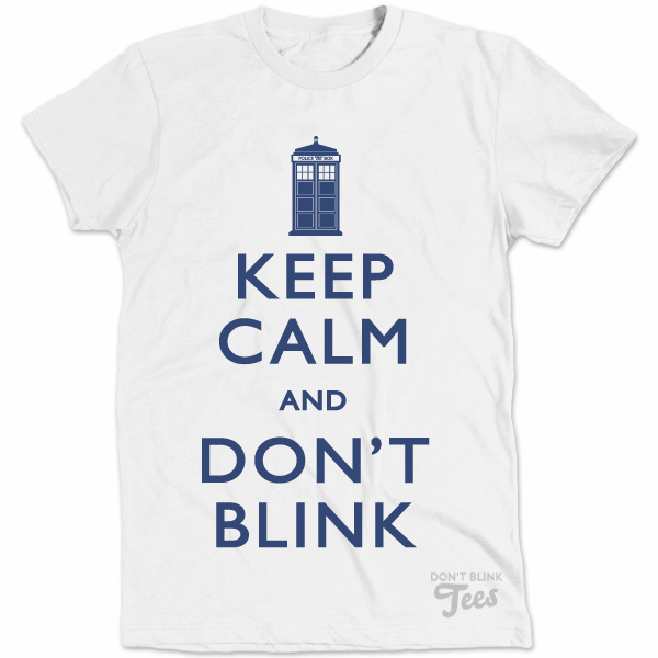 Keep Calm and Don't Blink Light Doctor Who  t-shirt preview