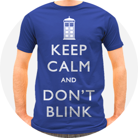 The Original Keep Calm and Don't Blink T-Shirt
