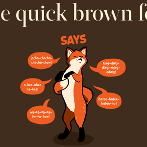 What the Quick Brown Say?